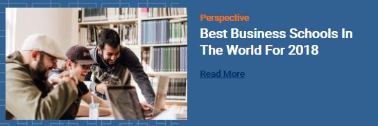 2018年全球最佳商学院排名 商科留学看过来图1